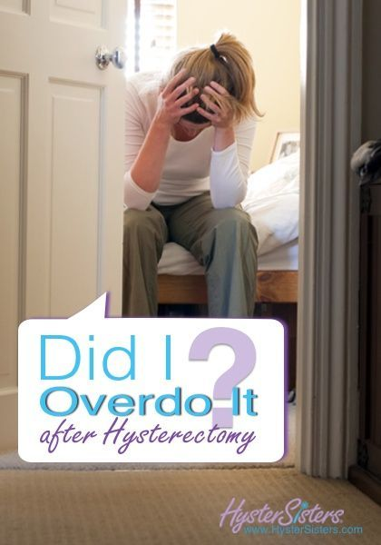 Did I Overdo It after hysterectomy