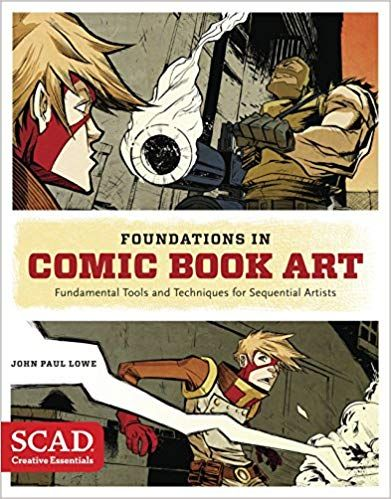 Foundations In Comic Book Art Scad Creative Essentials Fundamental Tools And Techniques For Sequential Artists J Comic Books Art Book Art Graphic Novel Art