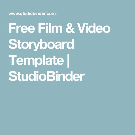 Download These 7 Storyboard Templates for Free from StudioBinder - video storyboard template