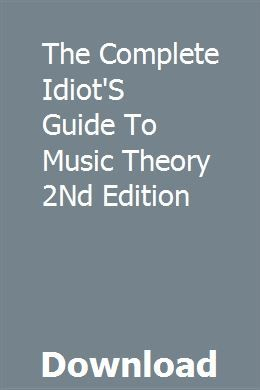 The Complete Idiot S Guide To Music Theory 2nd Edition Download