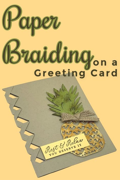 Do you know how to braid paper on a greeting card? Didn't know that was a thing? It is and I'm going to teach you with this card making tutorial! Card Making Templates, Card Making Tips, Card Making Tutorials, Card Making Techniques, Making Ideas, Making Cards, Card Making Inspiration, Fun Fold Cards, Folded Cards