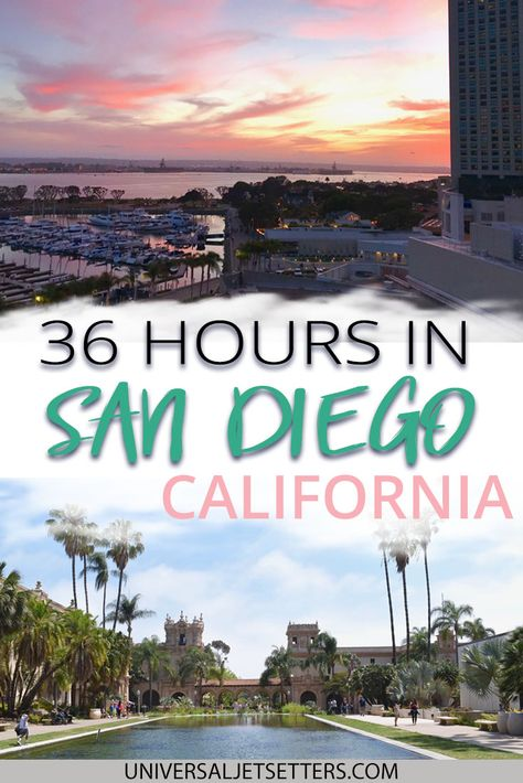 How to Spend an Amazing 36 Hours in San Diego