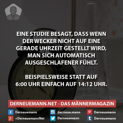 Eine Studie besagt ... #derneuemann #humor #lustig #spaß #sprüche #wecker