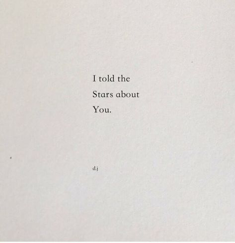 Soulmate And Love Quotes: Soulmate Quotes : I told the stars about you
