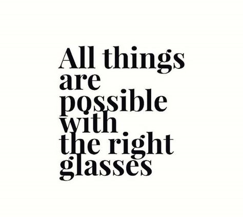 All things are possible when you have the right prescription! Be sure your prescription is up to date and book your annual eye exam now!