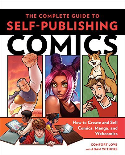 The Complete Guide To Self Publishing Comics How To Cre Https Www Amazon Com Dp 0804137803 Ref Cm Sw Sell Comics Sell Comic Books Create Your Own Comic