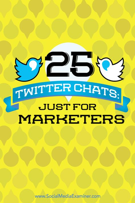 25 Twitter Chats: Just for Marketers : Social Media Examiner