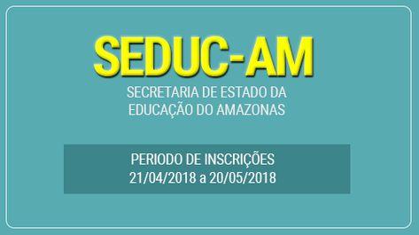 Seduc Am Concurso 2018 Concurso Concursos Publicos Educacao