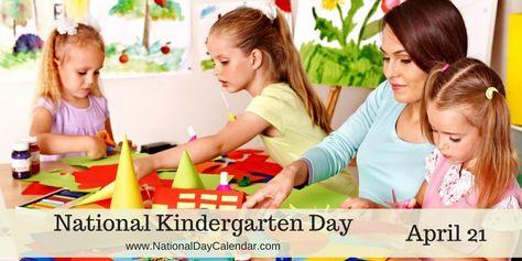 National Kindergarten Day April 21 Kindergarten National Day