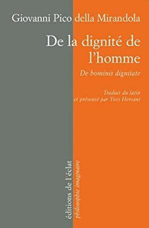 [Free Download] De la dignité de l'homme: Oratio de hominis dignitate (Philosophie imaginaire t. 20)