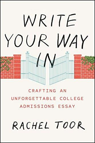 Write Your Way In: Crafting an Unforgettable College Admissions Essay (Chicago Guides to Writing, Editing, and Publishing) - Default