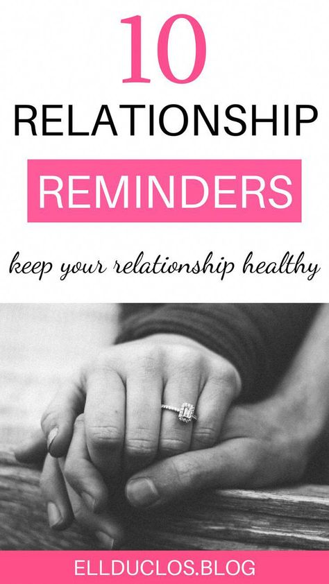 10 things to remember in a relationship. 10 relationship reminders to keep your relationship healthy! #relationshiptips #relationshipgoals #relationshipadvice #datingtips #healthyrelationships #findinglove #marriagetips #relationships #dating