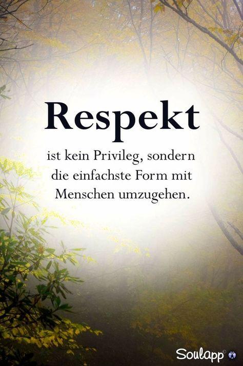 Respekt Ehrlichkeit und Vertrauen! Wofür ist eine Person der Respekt  Schöne Sprüche