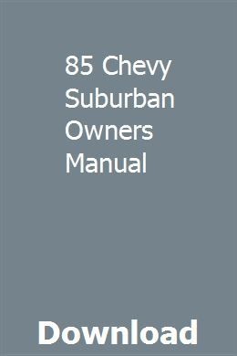 85 Chevy Suburban Owners Manual Pdf Download Online Full Owners