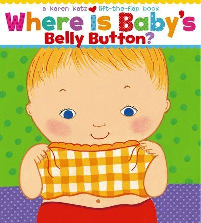 Where Is Baby S Belly Button Toddler Books Board Books For Babies Baby Belly