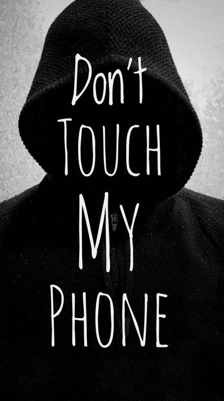 Dont Touch My Phone Dont Touch My Phone Wallpapers Phone Wallpaper For Men Dont Touch