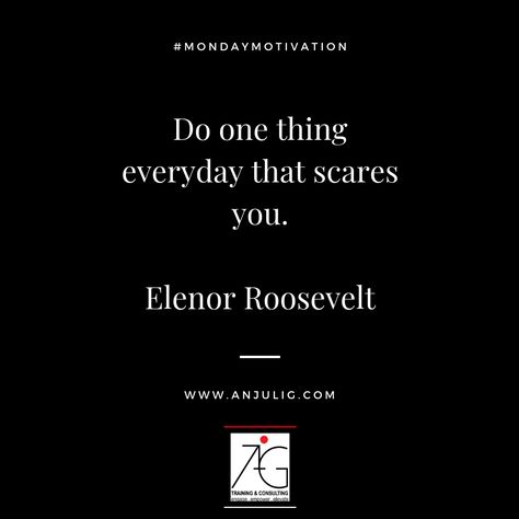 #Mondaymotivation Do one thing everyday that scares you. This quote by Elenor Roosevelt is going to be my motivation this week. What's yours?   #quotes #love #motivationalquotes #life #motivation #quoteoftheday #inspiration #instagood #poetry #happy #inspire #inspirationalquotes #shayari #quotestoliveby #sadshayari #business #likeforfollow #quotesdaily #positivevibes #quote #instadaily #dailyquotes #positivity #growth #lifestyle #loveyourself #lifequotes #goodvibes #photooftheday #inspirational