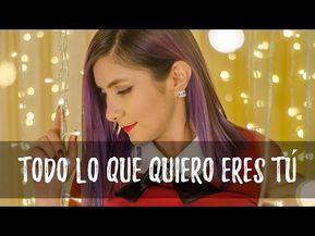 All I Want For Christmas Is You Mariah Carey En Espanol Gret Rocha Cover Youtube Villancico Bailes De Navidad Canciones