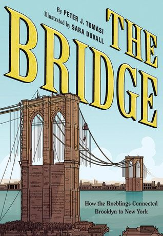 The Bridge How The Roeblings Connected Brooklyn To New York By Peter J Tomasi In 2020 The Bowery Boys Brooklyn Free Books Online