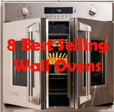 8 Best Selling Wall Ovens Wall Oven Wall Oven Sale