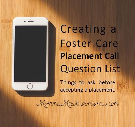 Foster Care Placement Call Question List - Becoming a Foster Parent blog