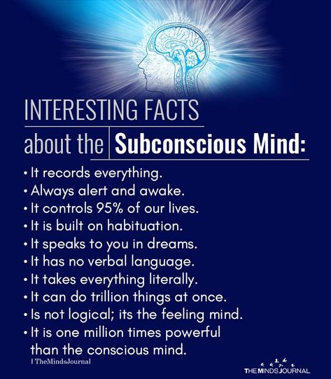 Interesting facts about the subconscious mind:• It records everything. • Always alert and awake. • It controls 95�20of our lives