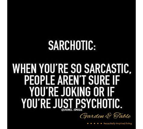 When you're so sarcastic. #Quotes