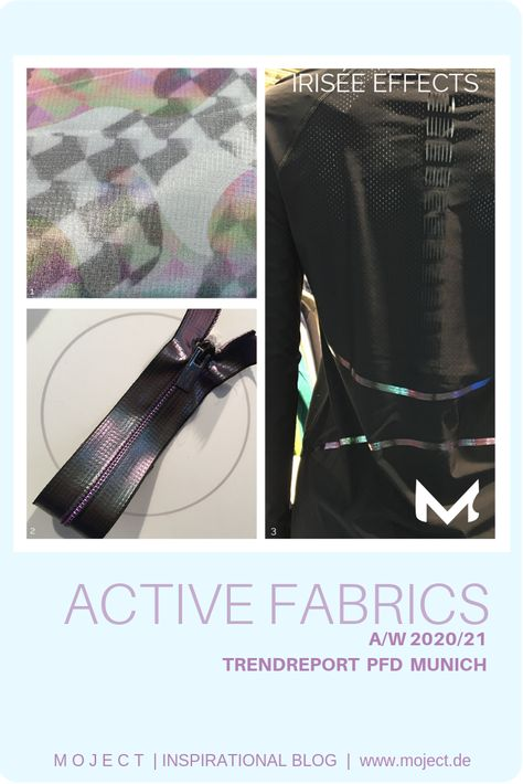 FUNCTIONAL FABRIC TRENDS for Activewear A/W 2020/21, Performance Days Munich November 2018.TRENDS of the fabrics A/W 20/21:natural vs high-tec look, sustainable, fashionable, multi-functional.Irisée Effects  This trend creates a futuristic appeal and comes as printed pattern, zipper or as reflecting print or as bonded tape. #trims #activefabrics #functionalfabrics #iridescent #fabricsAW2021 #fabrics #textiledesign