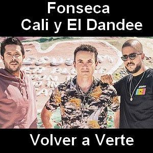 Fonseca Volver A Verte Ft Cali Y El Dandee Volver A Verte