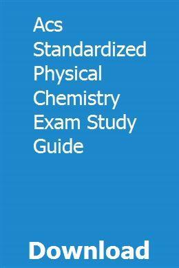 Acs Standardized Physical Chemistry Exam Study Guide Physical Chemistry Exam Study Study Guide