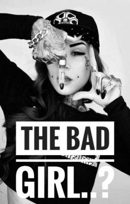 The Bad Girl - THE ENTRY OF GOOD_BAD BOY | Best wattpad stories