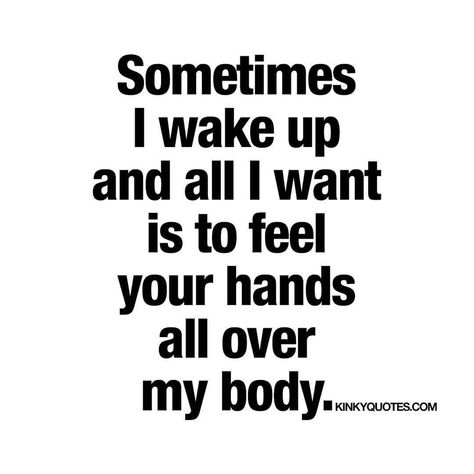 Sexy morning quotes, wake up quotes, sex quotes, kinky quotes, flirting quo Kinky Quotes, Sex Quotes, Crush Quotes, Hard Quotes, Lovers Quotes, Flirty Quotes For Him, Love Quotes For Him, Good Morning Quotes For Him, Flirty Texts For Him