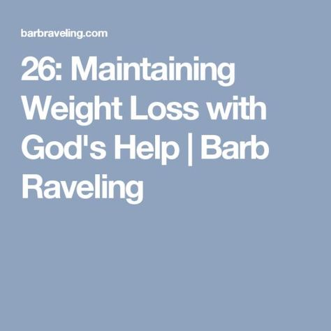 26: Maintaining Weight Loss with God's Help | Barb Raveling #fastdiet