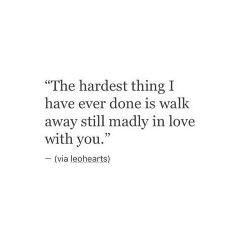 New Quotes Love Hurts Broken Hearted Walks Ideas Sad Love Quotes, Mood Quotes, Quotes To Live By, Life Quotes, I Still Love You Quotes, Letting Go Of Love Quotes, Daily Quotes, True Quotes About Love, Quotes About Broken Love