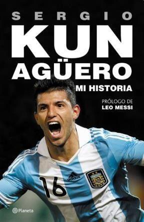 Descargar Mi Historia Aguero Sergio Kun Aguero Sergio Kun Aguero Historia