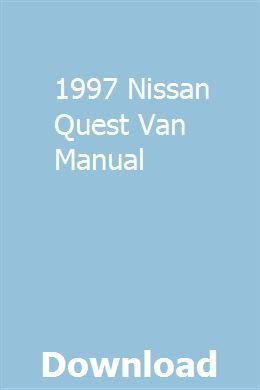 1997 nissan quest van manual owners manuals repair manuals nissan quest pinterest