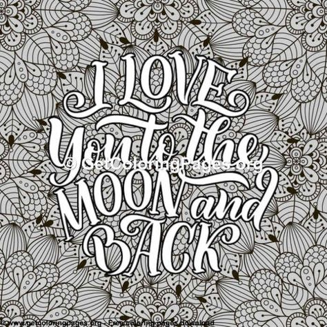Love Lettering I Love You To The Moon And Back Coloring Pages With Images Love Coloring Pages Moon Coloring Pages Words Coloring Book