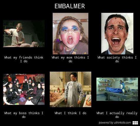 Embalmer Humor Horror Humor Pinterest Humor, Funeral and - mortician job description