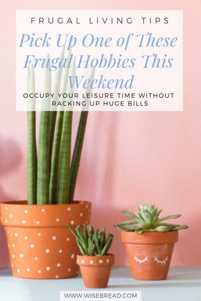 Pick Up One of These Frugal Hobbies This Weekend