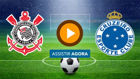 Assista Agora Corinthians X Cruzeiro Ao Vivo Online E Na Tv