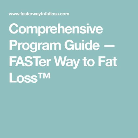 Comprehensive Program Guide Faster Way To Fat Loss Faster Way