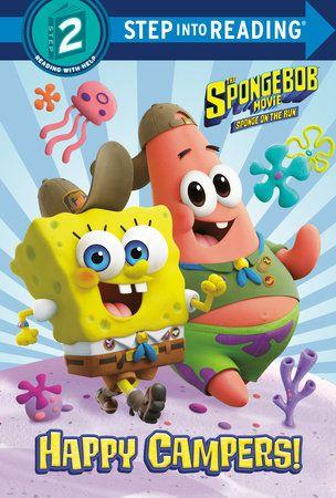 The Spongebob Movie Sponge On The Run Happy Campers Spongebob Squarepants By David Lewman 9780593127544 Penguinrandomhouse Com Books In 2021 Spongebob Squarepants Spongebob Spongebob Happy