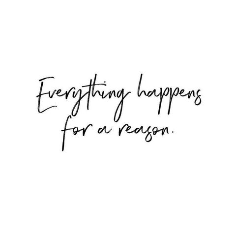 Everything happens for a reason. Life quote, inspiration, meant to be, women emp... #lifequotestoliveby