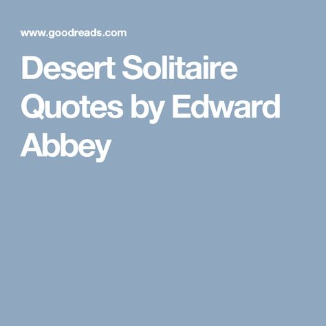Top quotes by Edward Abbey-https://s-media-cache-ak0.pinimg.com/474x/19/a3/b9/19a3b93824afe08b057ec4d6d74b4260.jpg