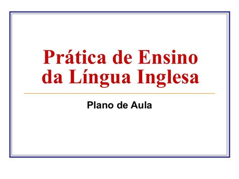 Pratica De Ensino Da Lingua Inglesa Plano De Aula Planos De Aula