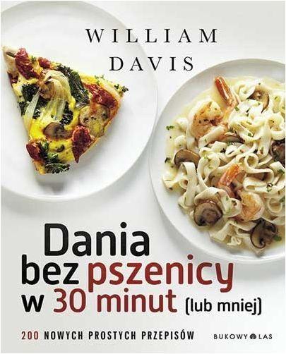 Dania Bez Pszenicy W 30 Minut I Mniej Okładka Miękka