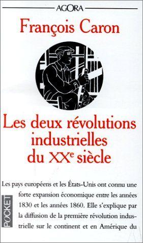 Les Deux Revolutions Industrielles Du Xxe Siecle De Franc Https Www Amazon Fr Dp 2266086057 Ref Cm Sw R Pi D Revolution Industrielle Revolution Industriel