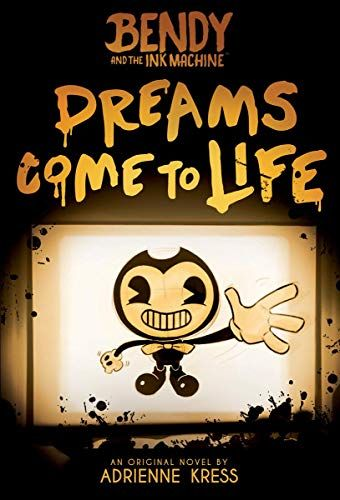 Epub Free Dreams Come To Life Bendy And The Ink Machine Book 1 1