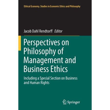 Ethical Economy: Perspectives on Philosophy of Management and Business Ethics: Including a Special Section on Business and Human Rights (Paperback)