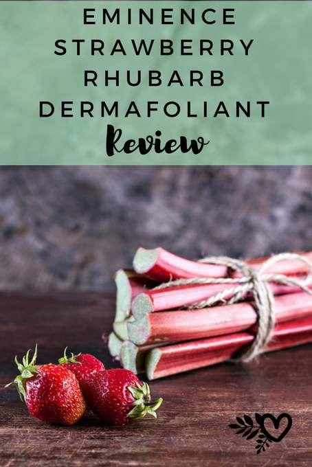 Eminence Strawberry Rhubarb Dermafoliant Review Organic Anti Aging Skin Care Skin Care Organic Skin Care
